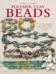 how-to-make-polymer-clay-beads-by-linda-peterson